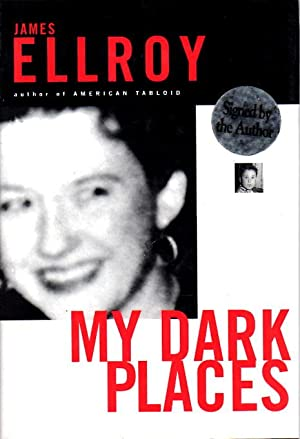 MY DARK PLACES: Ellroy, James