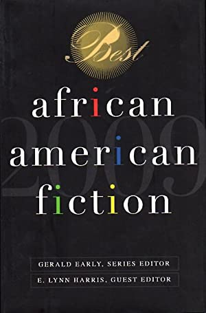 BEST AFRICAN AMERICAN FICTION 2009.: Anthology, signed] Harris, E. Lynn, editor. Jacqueline Woodson...