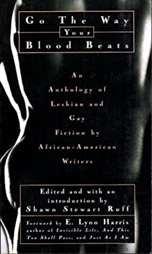 GO THE WAY YOUR BLOOD BEATS: An Anthology of Lesbian and Gay Fiction by AFrican-Aerican Writers: ...