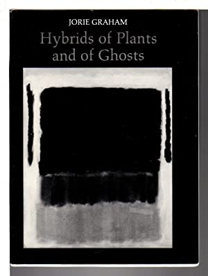 HYBRIDS OF PLANTS AND GHOSTS.: Graham, Jorie.