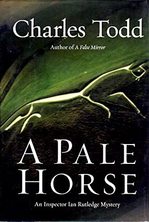 A PALE HORSE.: Todd, Charles.