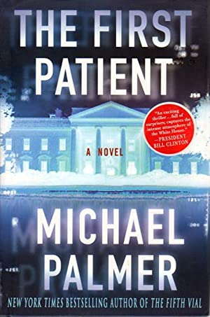 THE FIRST PATIENT.: Palmer, Michael.