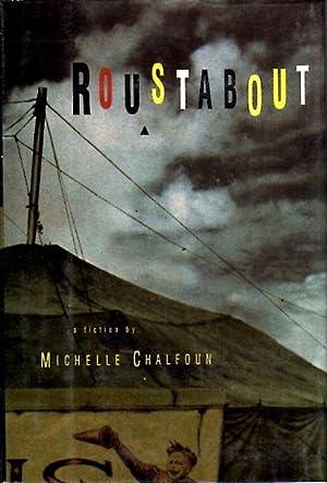 ROUSTABOUT.: Chalfoun, Michelle.