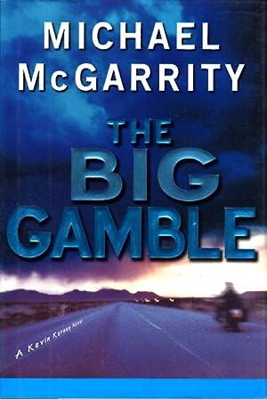 THE BIG GAMBLE.: McGarrity, Michael.