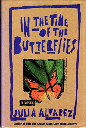 IN THE TIME OF THE BUTTERFLIES.: Alvarez, Julia.