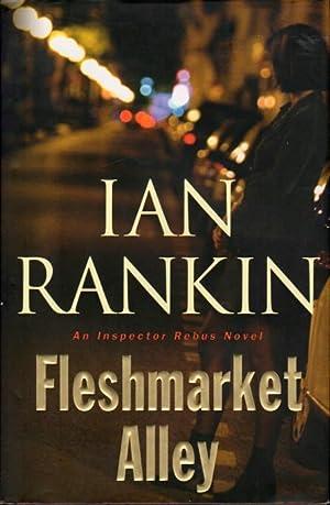 FLESHMARKET ALLEY: An Inspector Rebus Novel.: Rankin, Ian.