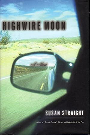 HIGHWIRE MOON.: Straight, Susan.