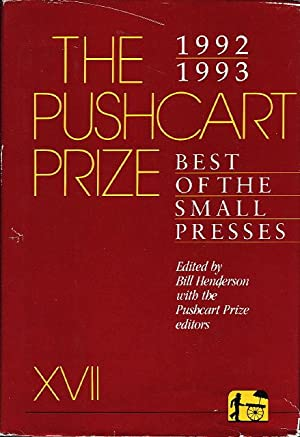 THE PUSHCART PRIZE XVII: Best of the Small Presses, 1992 - 1993.: Rios, Alberto Alvarez, and Gary ...