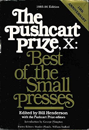 THE PUSHCART PRIZE X: Best of the Small Presses, 1985 - 1986.: Kittredge, William; T. C. Boyle and ...