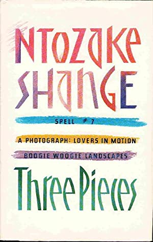 THREE PIECES: Spell #7; A Photograph: Lovers in Motion, and Boogie Woogie Landscapes: Shange, ...