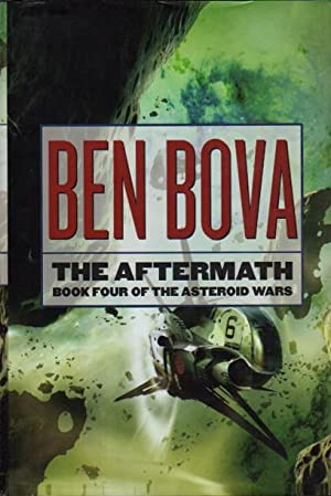 THE AFTERMATH: Book Four of the Asteroid Wars.: Bova, Ben.