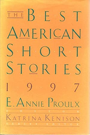 THE BEST AMERICAN SHORT STORIES, 1997.: [Anthology, signed] Proulx, E. Annie, editor; Karen E. ...