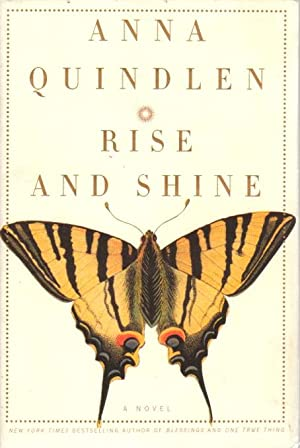 RISE AND SHINE.: Quindlen, Anna