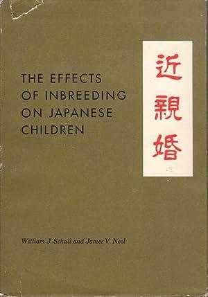THE EFFECTS OF INBREEDING ON JAPANESE CHILDREN: Schull, William J. and James V. Neel.