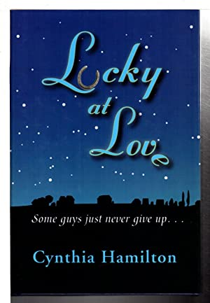 LUCKY AT LOVE.: Hamilton, Cynthia.