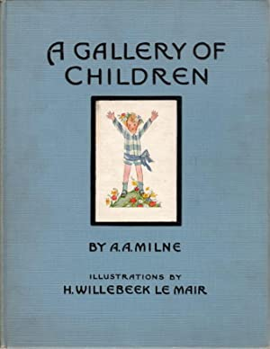 A GALLERY OF CHILDREN.: Milne, A. A. Illustrations by Saida (H. Willebeek Le Mair)
