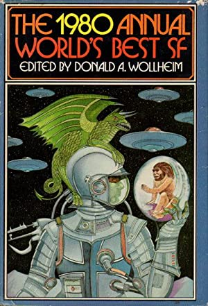 THE 1980 ANNUAL WORLD'S BEST SF.: Anthology, signed] Wollheim, Donald A., editor, with Arthur W...