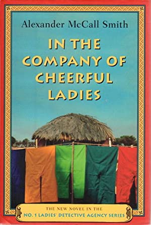 IN THE COMPANY OF CHEERFUL LADIES.: Smith, Alexander McCall.