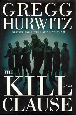THE KILL CLAUSE.: Hurwitz, Gregg.