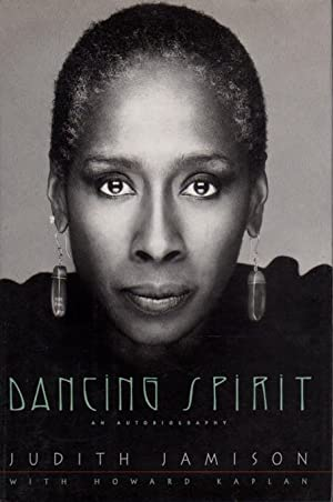 DANCING SPIRIT: An Autobiography.: Jamison, Judith with Howard Kaplan.