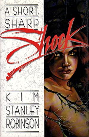 A SHORT SHARP SHOCK.: Robinson, Kim Stanley