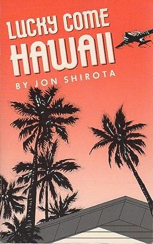LUCKY COME HAWAII.: Shirota, Jon.