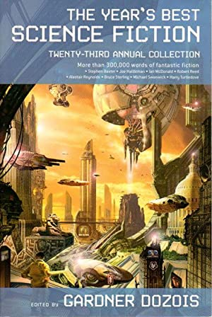 THE YEAR'S BEST SCIENCE FICTION: Twenty-third (23rd) Annual Collection.: Anthology -signed] ...