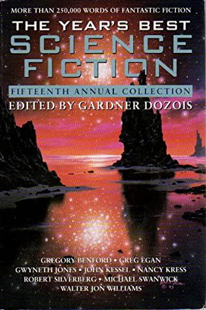 THE YEAR'S BEST SCIENCE FICTION: Fifteenth (15th) Annual Collection.: Anthology, signed ] ...