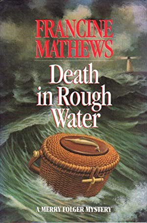 DEATH IN ROUGH WATER: A Merry Folger Mystery.: Mathews, Francine.