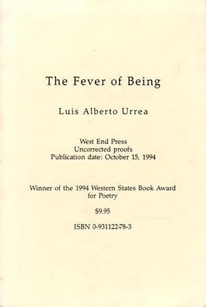 THE FEVER OF BEING.: Urrea, Luis Alberto.