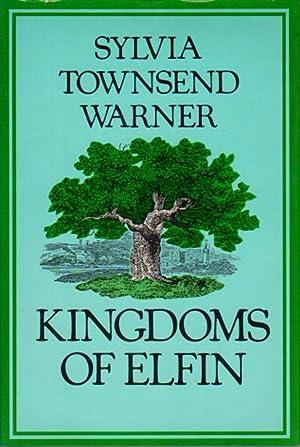 KINGDOMS OF ELFIN: Warner, Sylvia Townsend