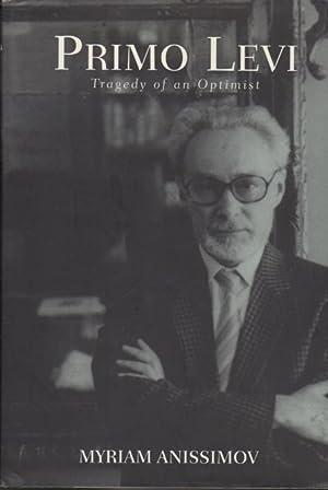 PRIMO LEVI: Tragedy of an Optimist.: Levi, Primo, 1919-1987] Anissimov, Myriam.