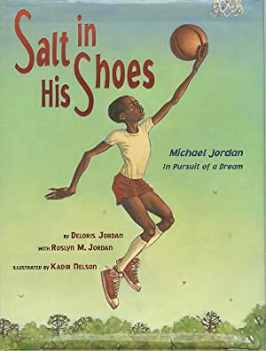 SALT IN HIS SHOES: Michael Jordan In Pursuit Of A Dream.: Jordan, Roslyn and Deloris Jordan; ...