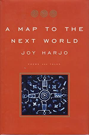 A MAP TO THE NEXT WORLD: Poems: Harjo, Joy.