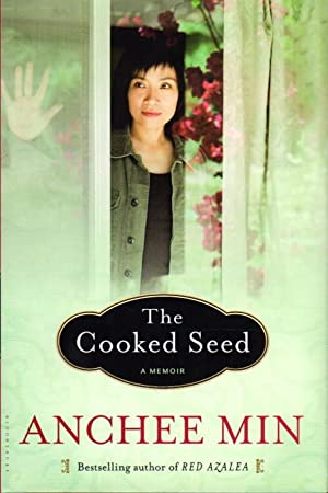 THE COOKED SEED: A Memoir.: Min, Anchee.