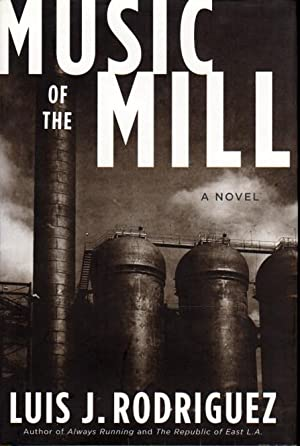 MUSIC OF THE MILL.: Rodriguez, Luis J.