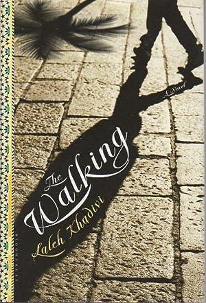 THE WALKING.: Khadivi, Laleh.