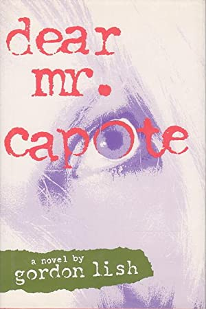 DEAR MR CAPOTE.: Lish, Gordon.