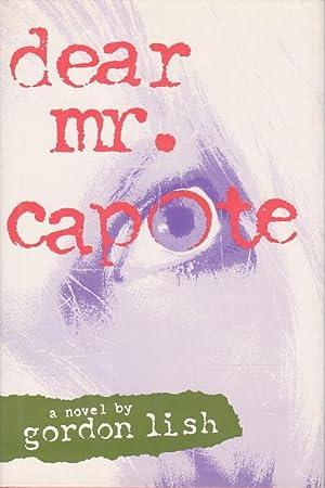 DEAR MR CAPOTE.: Lish, Gordon.