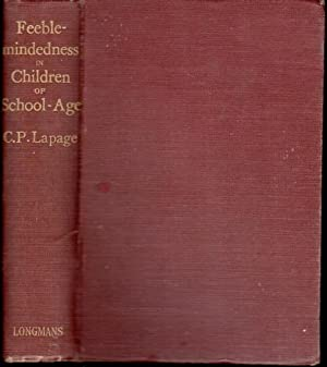 FEEBLEMINDEDNESS IN CHILDREN OF SCHOOL AGE with an Appendix on Treatment and Training by Mary Dendy...