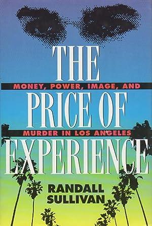 THE PRICE OF EXPERIENCE: Power, Money, Image,: Sullivan, Randall.