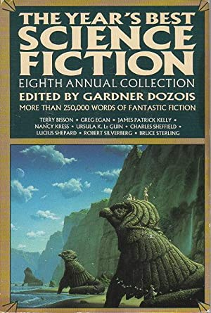 THE YEAR'S BEST SCIENCE FICTION: Eighth (8th) Annual Collection.: Anthology, signed] Dozois, ...