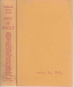 SHIP OF FOOLS.: Porter, Katherine Anne.