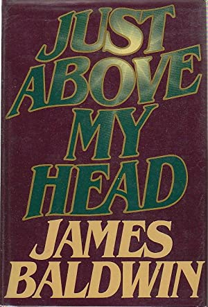 JUST ABOVE MY HEAD: Baldwin, James