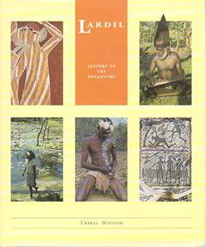 LARDIL: Keepers of the Dream: Tribal Wisdom.: McKnight, David