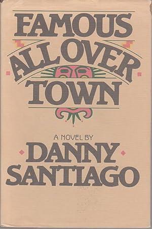 FAMOUS ALL OVER TOWN.: Santiago, Danny (Daniel