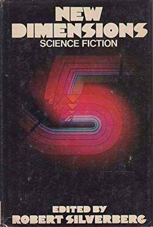 NEW DIMENSIONS: SCIENCE FICTION NUMBER 5 (FIVE).: Anthology, signed] Silverberg,