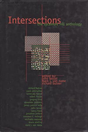 INTERSECTIONS: The Sycamore Hill Anthology.: Anthology, signed] Kessel, John; Mark L Van Name and ...