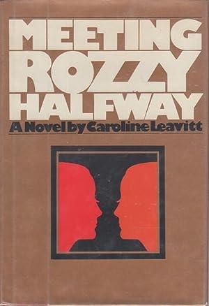 MEETING ROZZY HALFWAY: Leavitt, Caroline
