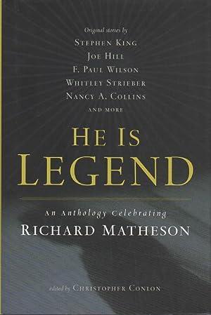 HE IS LEGEND: An Anthology Celebrating Richard Matheson: Matheson, Richard] Conlon, Christopher, ...